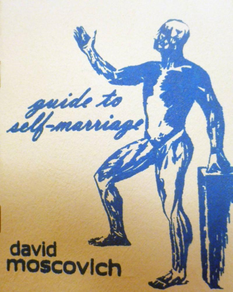 Guide To Self Marriage by David Moscovich, chapbook (2010)